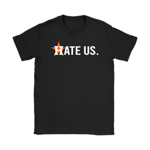 Houston Astros Hate Us Womens Shirt