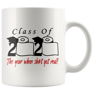 Class of 2020 The Year When Shit Got Real Mug