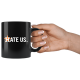 Houston Astros Hate Us Mug