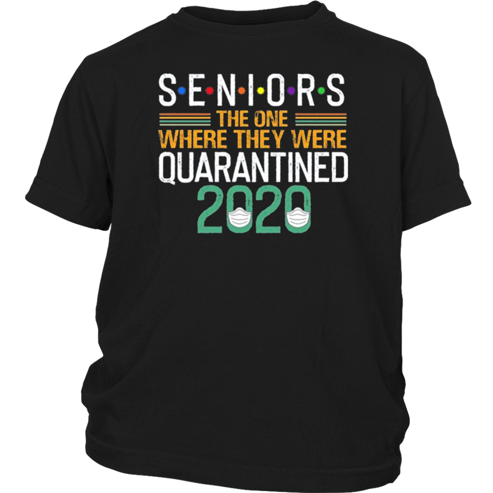 Seniors The One Where They were Quarantined 2020 Shirts