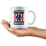 I BELIEVE IN NASHVILLE Mug