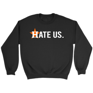 Houston Astros Hate Us Sweatshirt