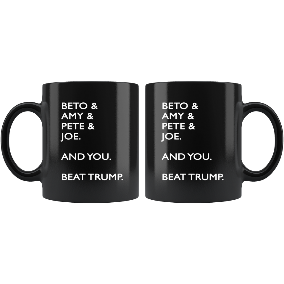 Beto Amy Pete Joe And you Beat Trump Mug