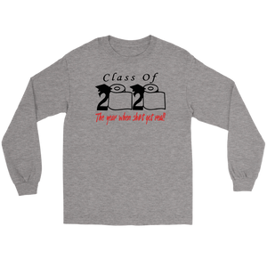 Class of 2020 The Year When Shit Got Real Long Sleeve