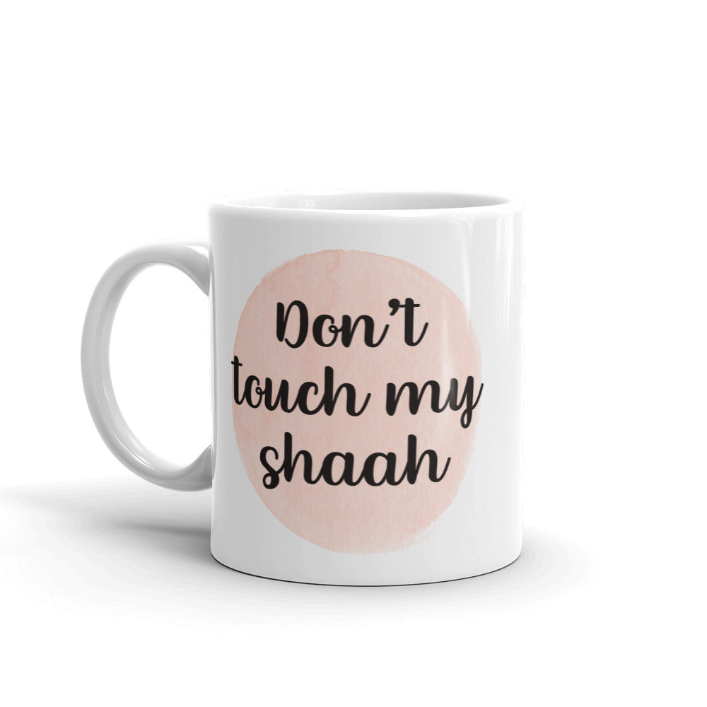 Don't Touch my Shaah - Dhalaal Designs