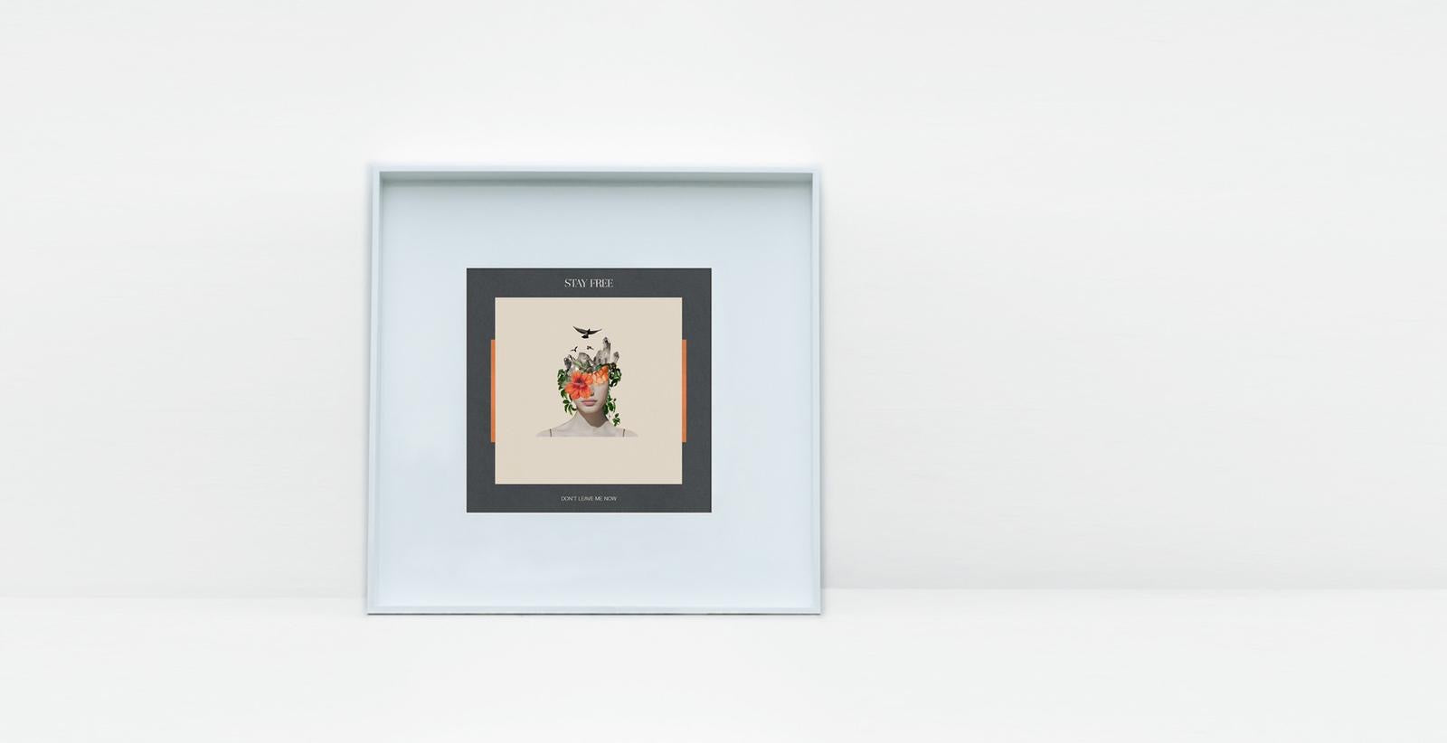 STAY FREE - Limited Edition 'Don't Leave Me Now' Prints