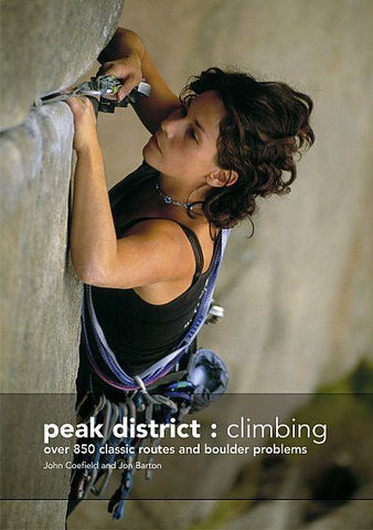 Peak District: Climbing over 850 classic routes and boulder problems - Overhang Ltd