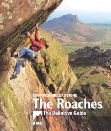 The Roaches: Staffordshire Gritstone, the Definitive Guide - Overhang Ltd