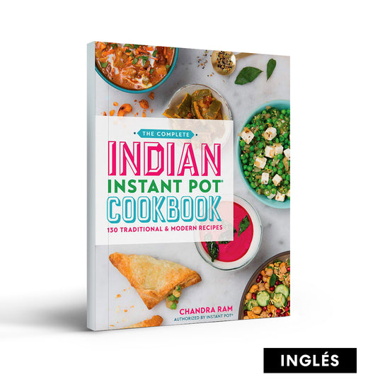 The Complete Indian Instant Pot Cookbook: 130 Traditional and Modern Recipes (Inglés)