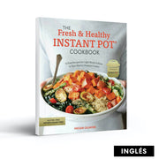 Libro The Fresh and Healthy Instant Pot Cookbook (en inglés)