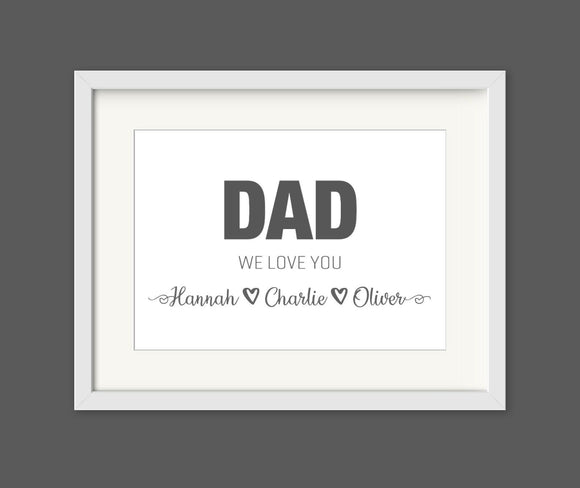 Personalised Dad We Love You A4 Print