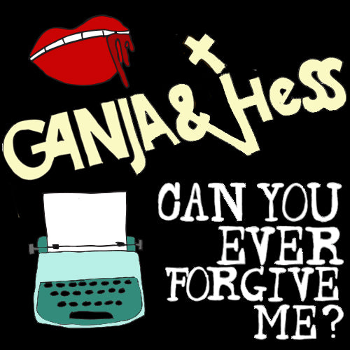 GANJA & HESS (1973) AND CAN YOU EVER FORGIVE ME (2018)