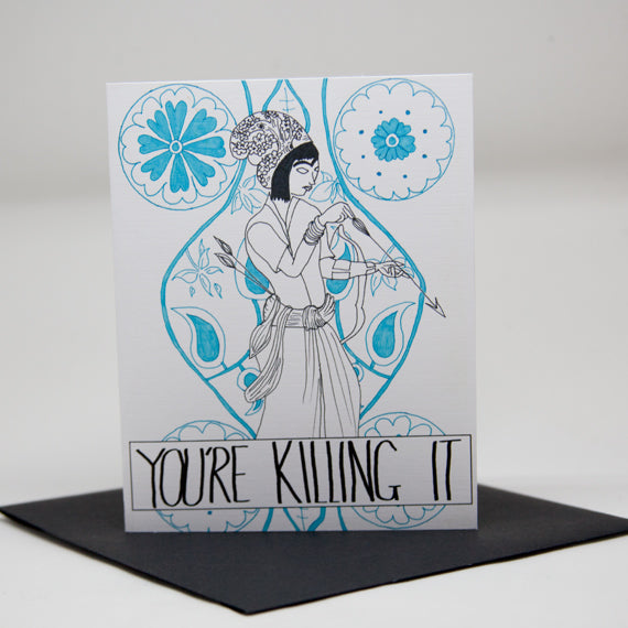 You're Killing It Card