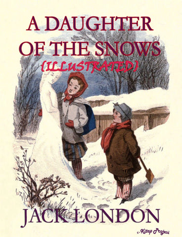 A Daughter of the Snows (Illustrated)