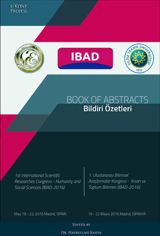 """BOOK OF ABSTRACT"" (1st International Scientific Researches Congress-Humanity an Social Sciences IBAD-2016)"