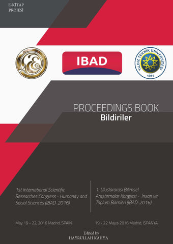 """PROCEEDINGS BOOK"" / Bildiriler (1st International Scientific Researches Congress-Humanity an Social Sciences IBAD-2016)"