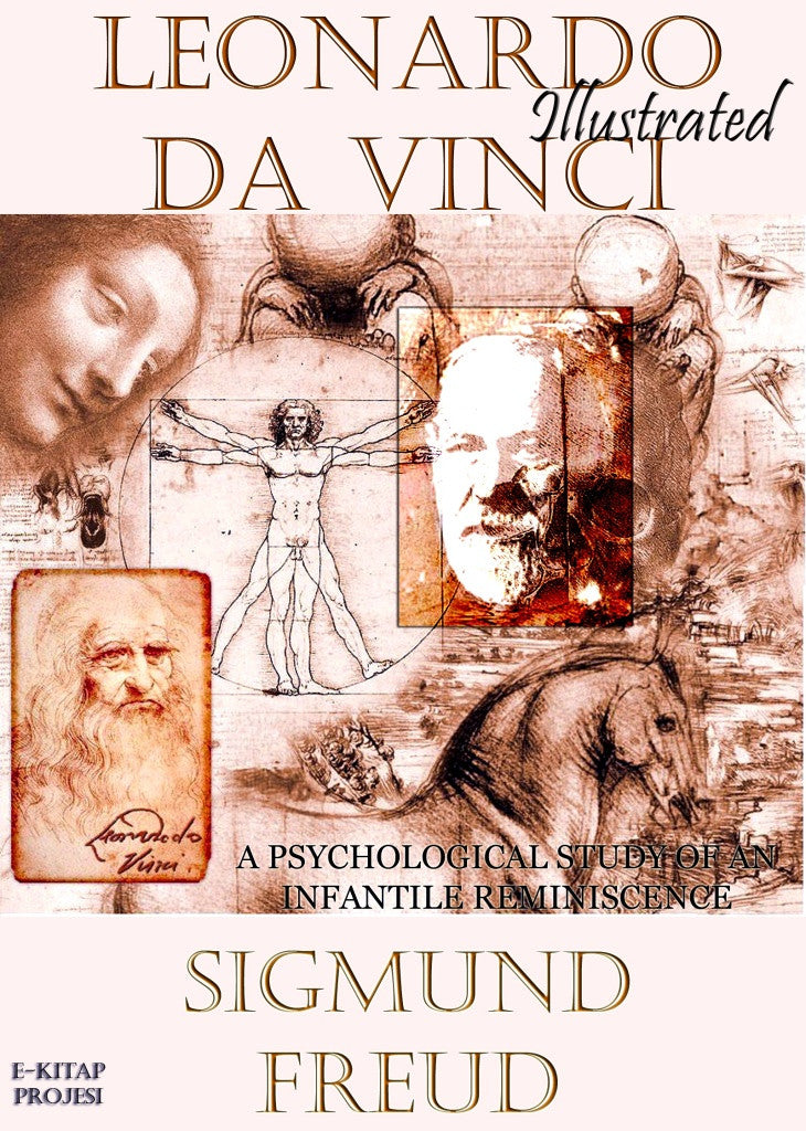 Leonardo Da Vinci {A Psychological Study of an Infantile Reminiscence}