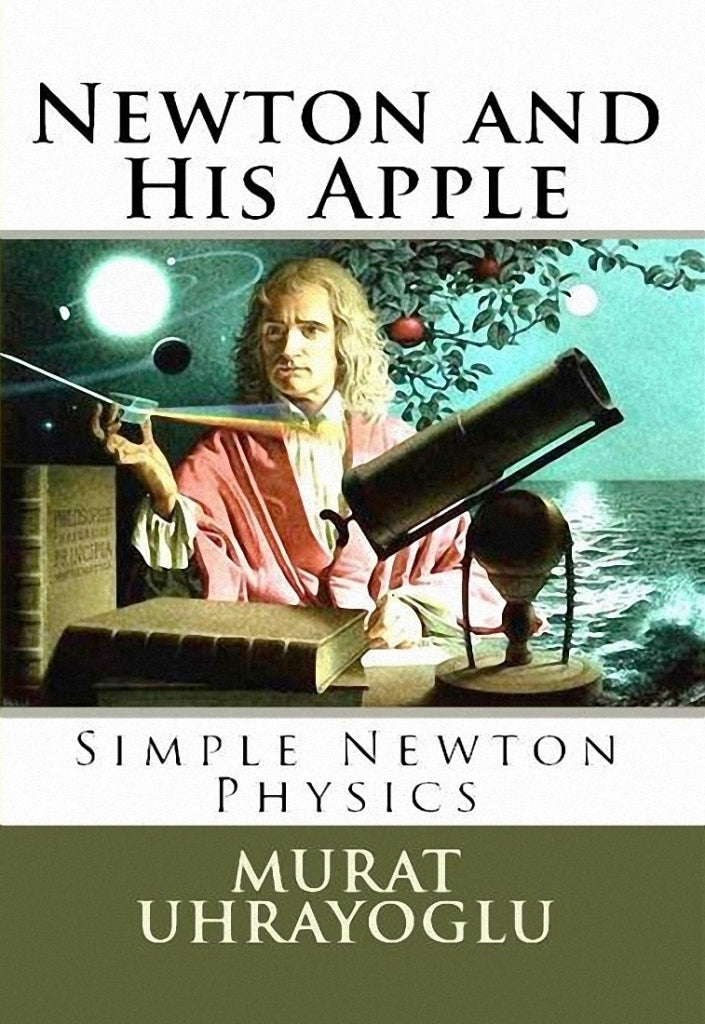 Newton and His Apple & Simple Newton Physics