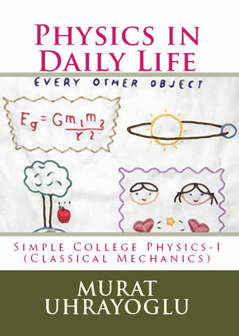 Physics in Daily Life & Simple College Physics-I