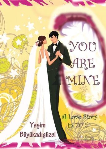 "You Are Mine: ""A love story in 2015"""