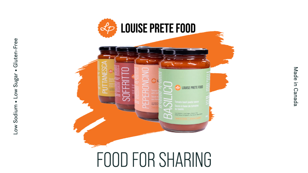 Louise Prete Food Pasta Sauce. Low Sodium. Low Sugar. Gluten-Free. Made in Canada. Food for Sharing.