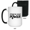 Stand in Your Power 15 oz. Color Changing Mug