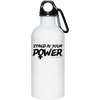 Stand in Your Power 20 oz. Stainless Steel Water Bottle