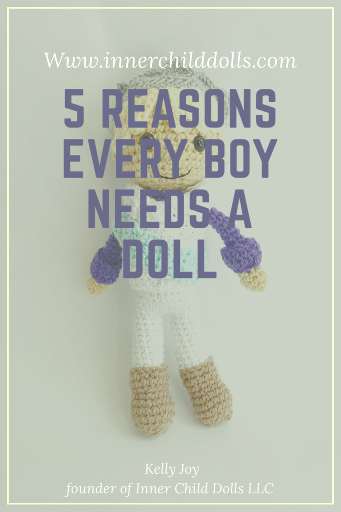 5 Reasons Every Boy Needs A Doll
