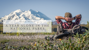 A Year Alone in the National Parks