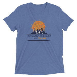 The Mountains Are Calling But I Must Stay Home (Coronavirus) T-Shirt