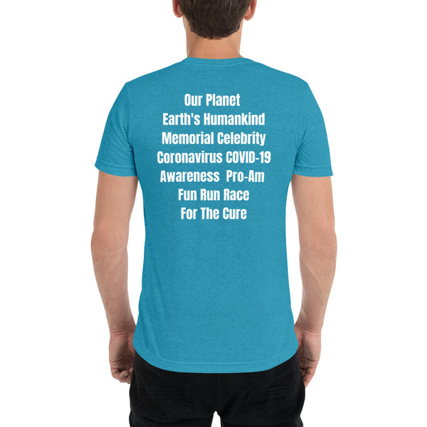 Our Planet Earth's Humankind Memorial Celebrity Coronavirus COVID-19 Awareness Pro-Am Fun Run Race for the Cure T-Shirt