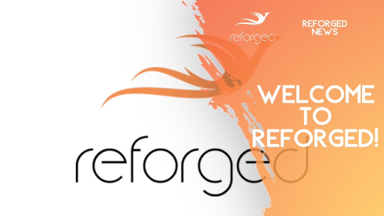 Welcome to Reforged
