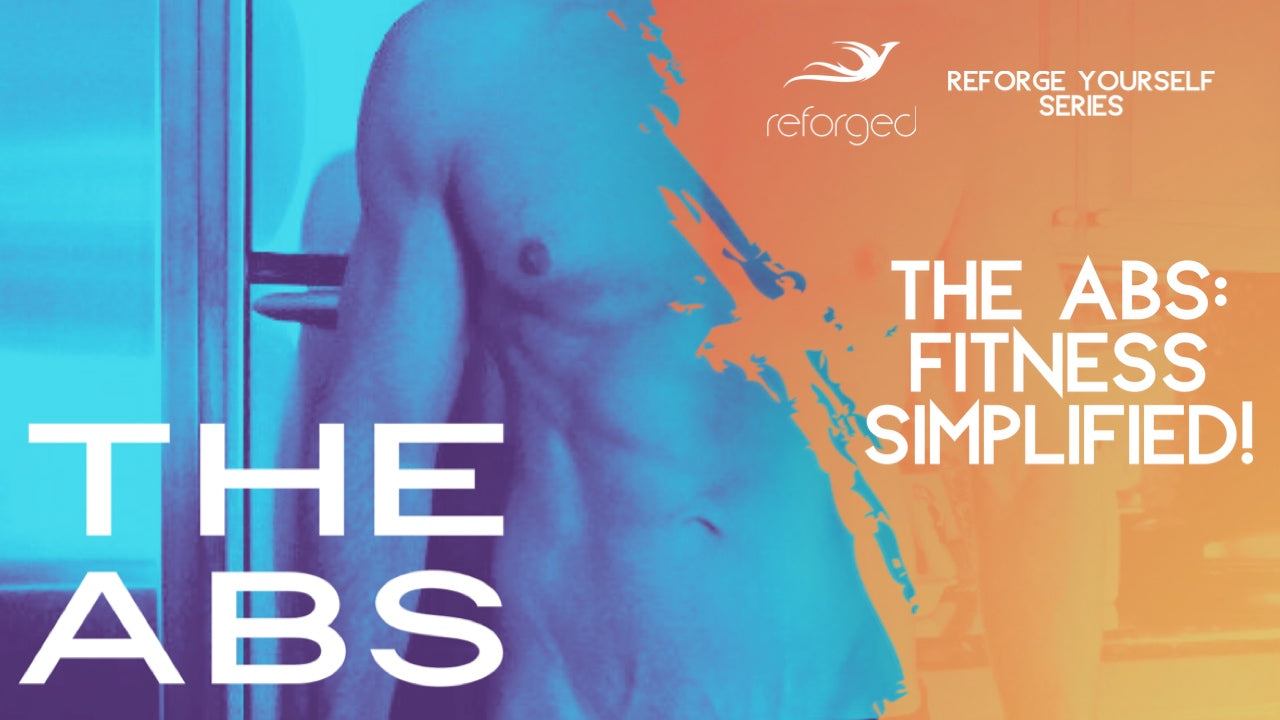 The Abs: Fitness Simplified!