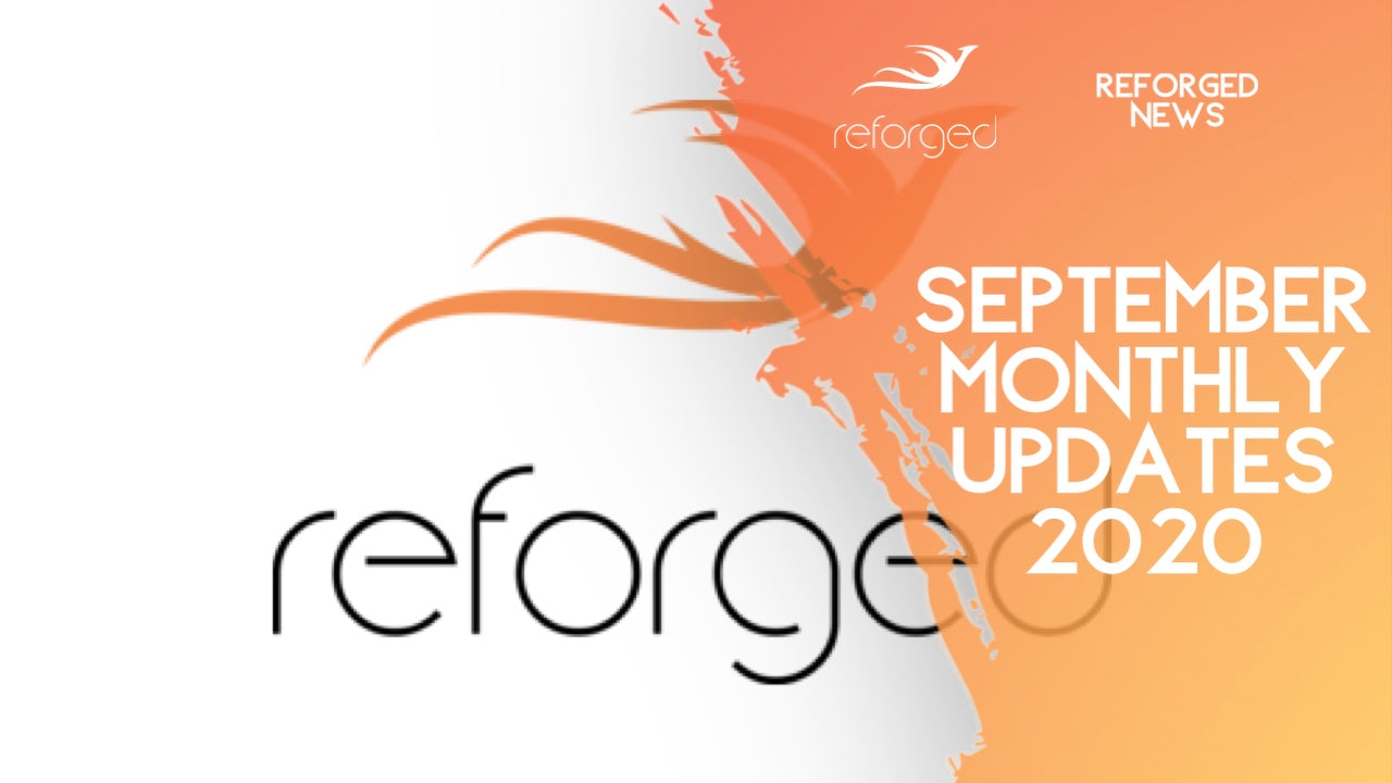 Reforged September Updates!