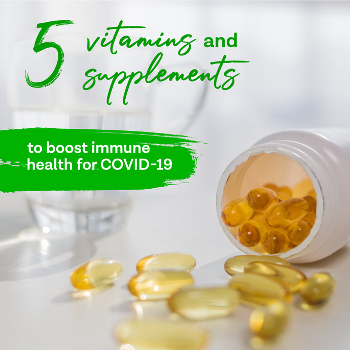 5 Vitamins and Supplements to Boost Immune Health for COVID-19