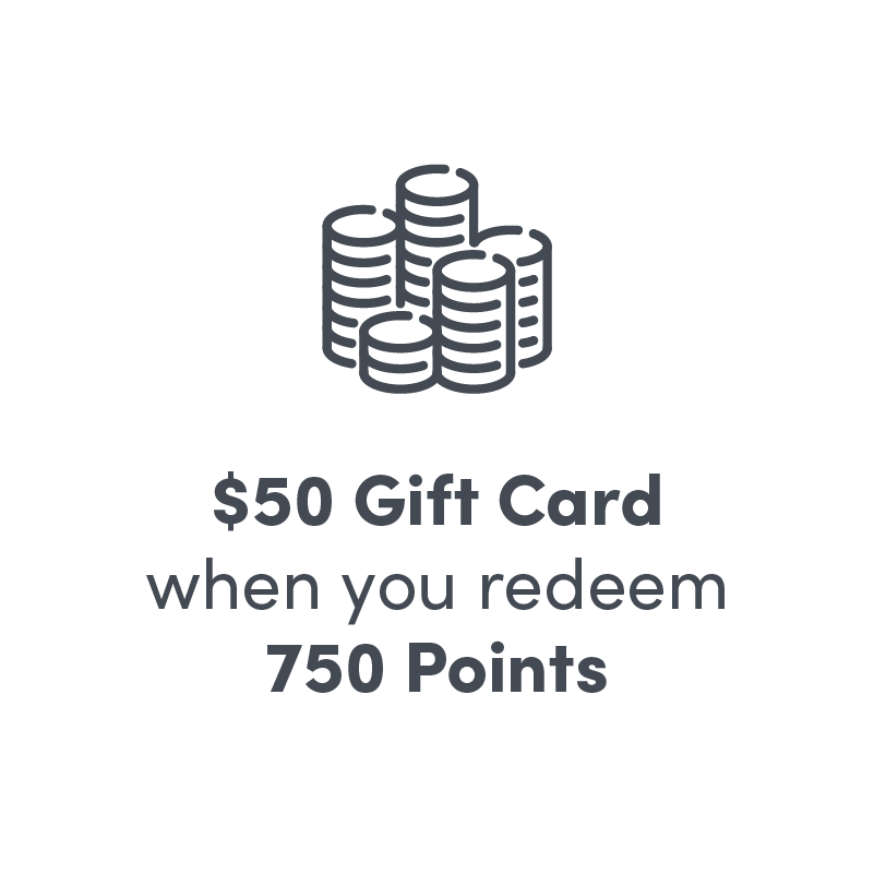 $50 Gift Card when you redeem 750 points