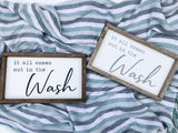 """It All Comes Out in the Wash"" Sign"