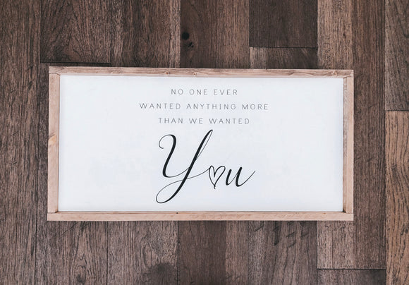 'We Wanted You' Nursery Sign