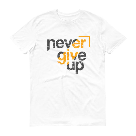 Never Give Up - Short-Sleeve T-Shirt - Aurorum Fashion