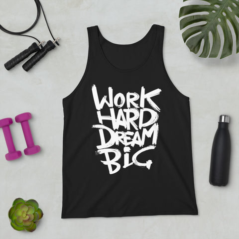 Work Hard Dream Big - Unisex Tank Top - Aurorum Fashion