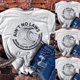 Ain't No Laws When T-shirt - White Claw Unisex