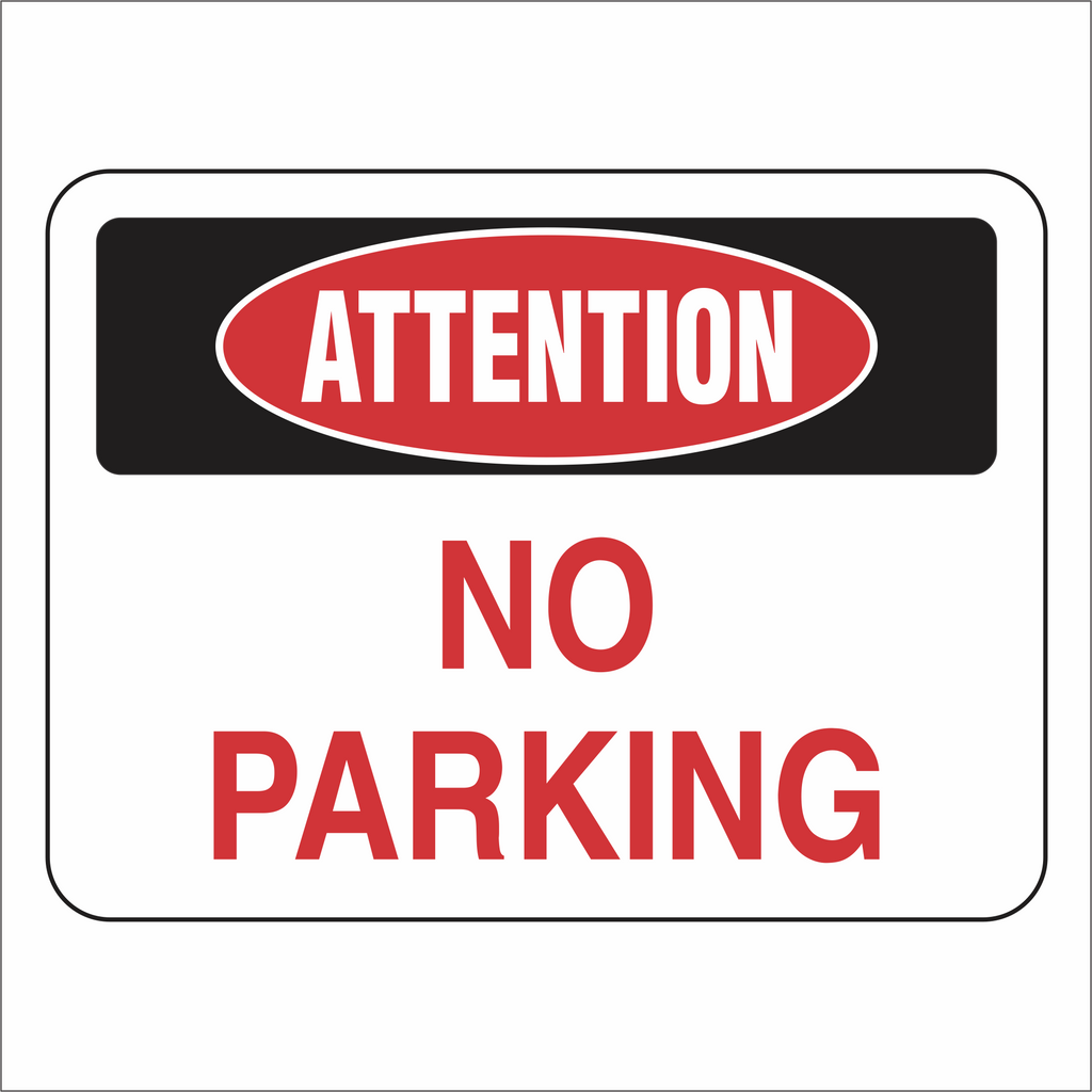 No Parking - Attention - Sign