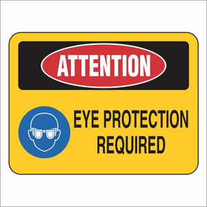 Eye Protection Required - Attention - Sign