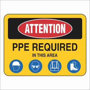PPE Required - Attention - Sign