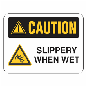 Slippery When Wet - Caution - Sign