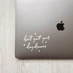 Don't Quit Your Daydream Quote Decal