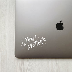 You Matter Quote Decal