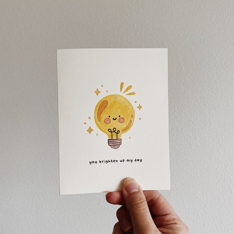 You Brighten Up My Day Card