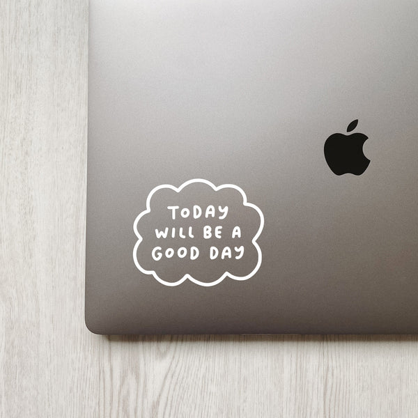 Today Will Be A Good Day Quote Decal