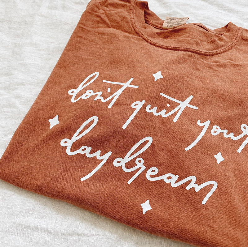 Don't Quit Your Day Dream Graphic Tee